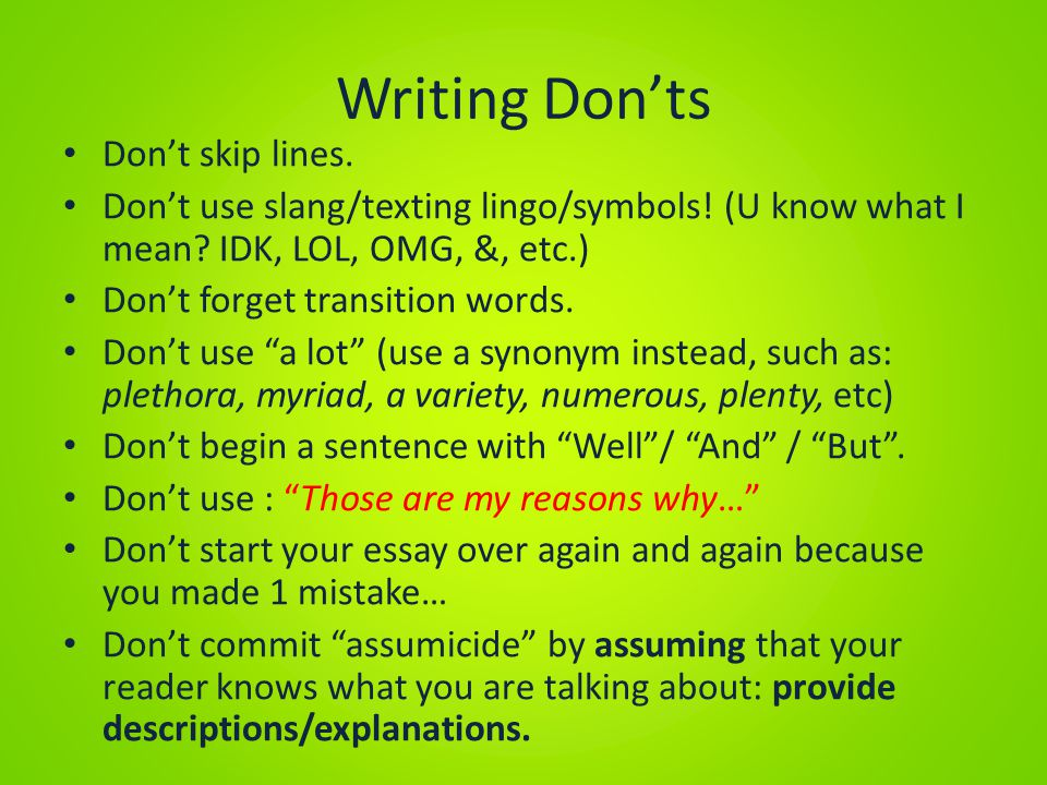 Writing Don'ts Don't skip lines.