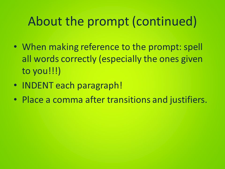 About the prompt (continued)