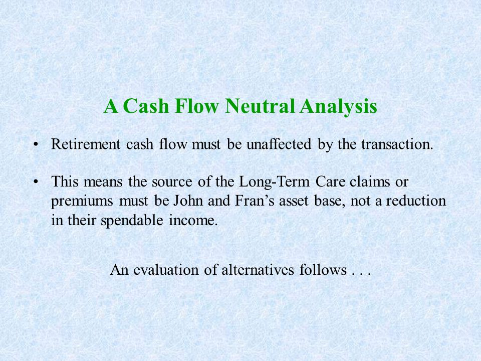 A Cash Flow Neutral Analysis