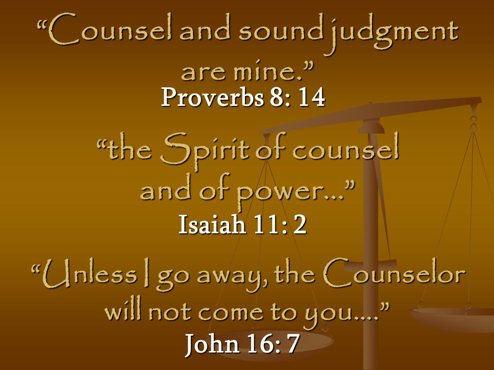 Counsel and sound judgment are mine.