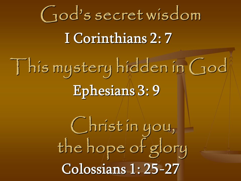 This mystery hidden in God Christ in you, the hope of glory