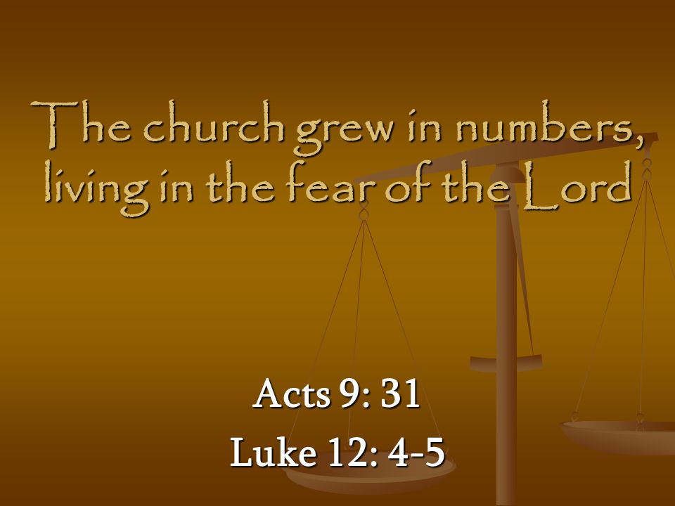 The church grew in numbers, living in the fear of the Lord