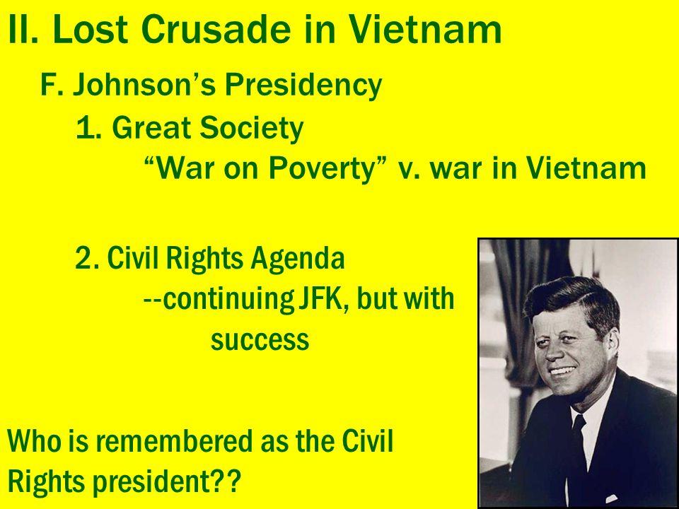 II. Lost Crusade in Vietnam F. Johnson's Presidency. 1. Great Society