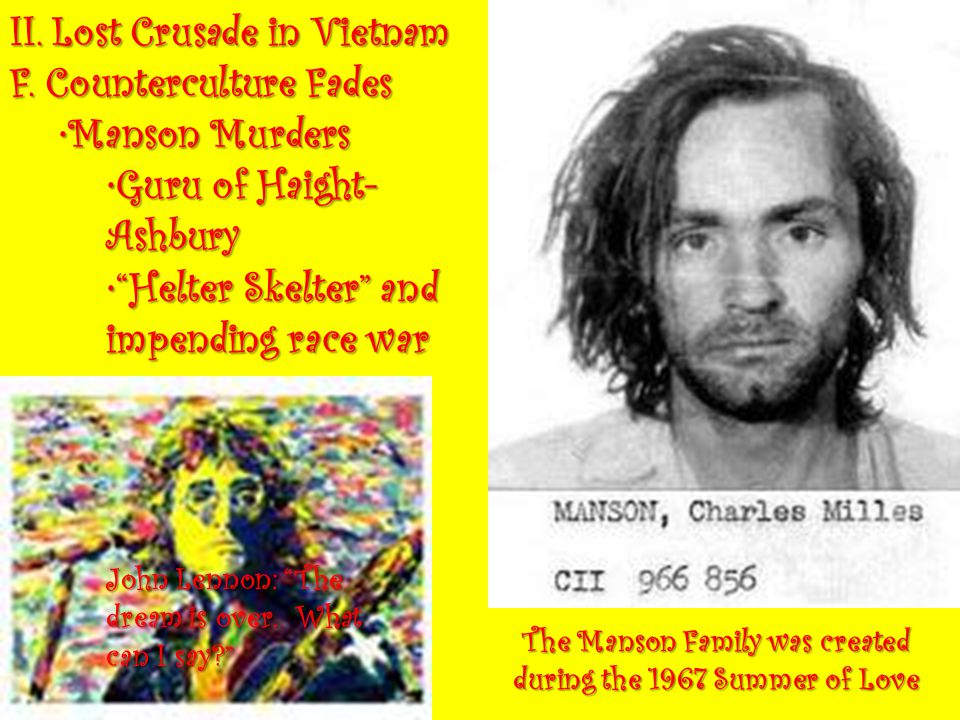 The Manson Family was created during the 1967 Summer of Love