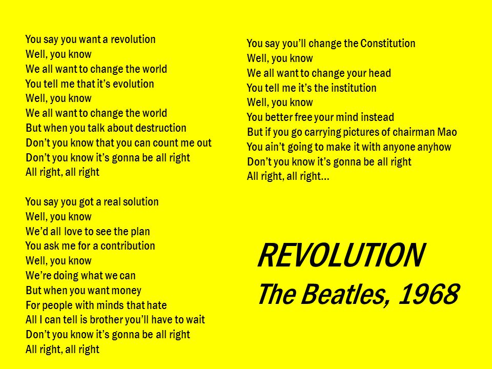 REVOLUTION The Beatles, 1968 You say you want a revolution