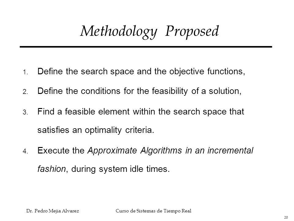 Methodology Proposed Define the search space and the objective functions, Define the conditions for the feasibility of a solution,
