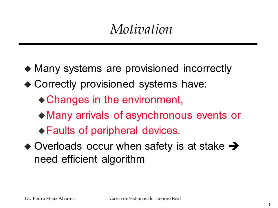 Motivation Many systems are provisioned incorrectly