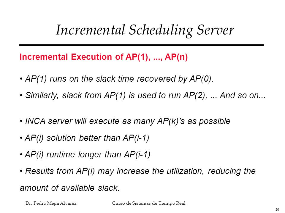 Incremental Scheduling Server