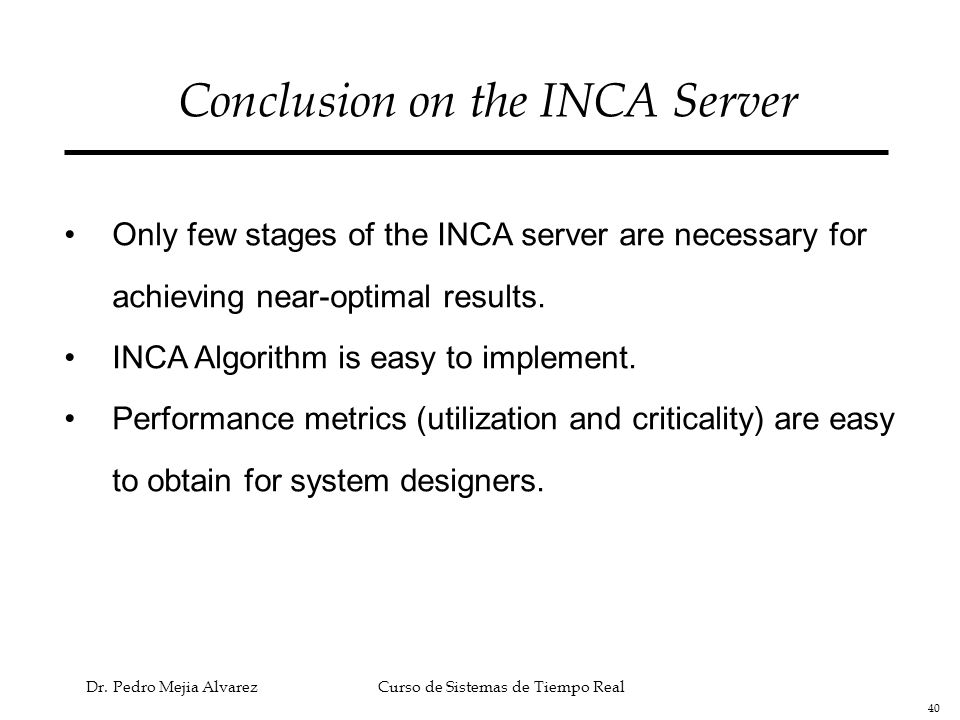 Conclusion on the INCA Server