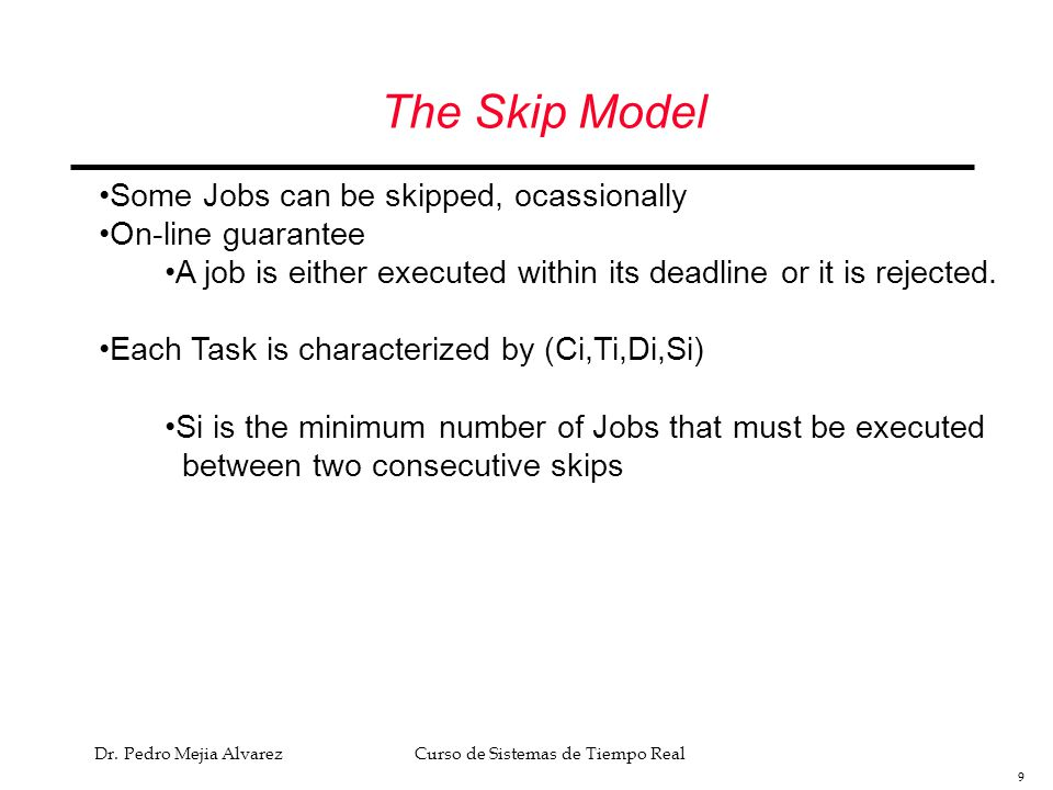 The Skip Model Some Jobs can be skipped, ocassionally