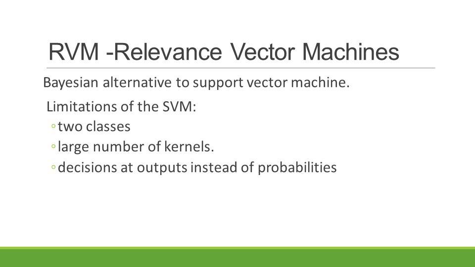 RVM -Relevance Vector Machines