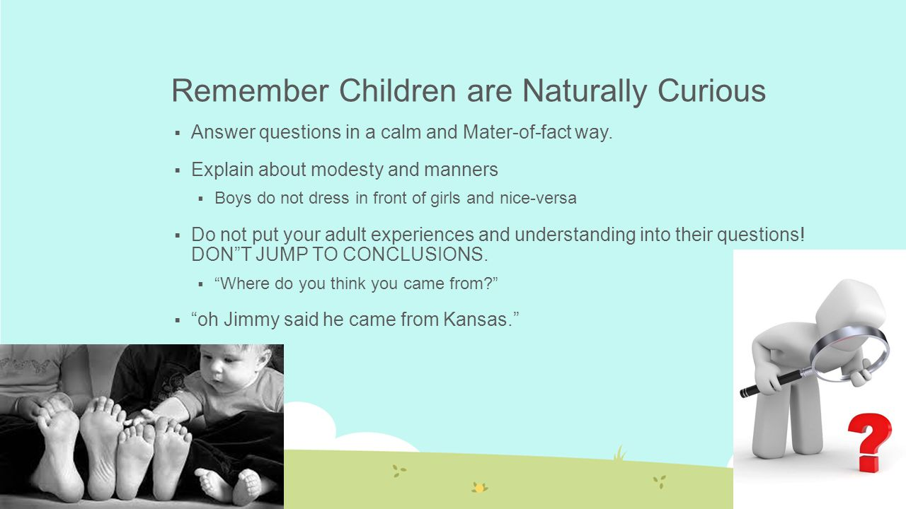 Remember Children are Naturally Curious