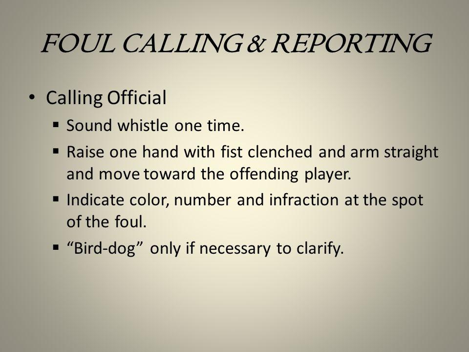 FOUL CALLING & REPORTING