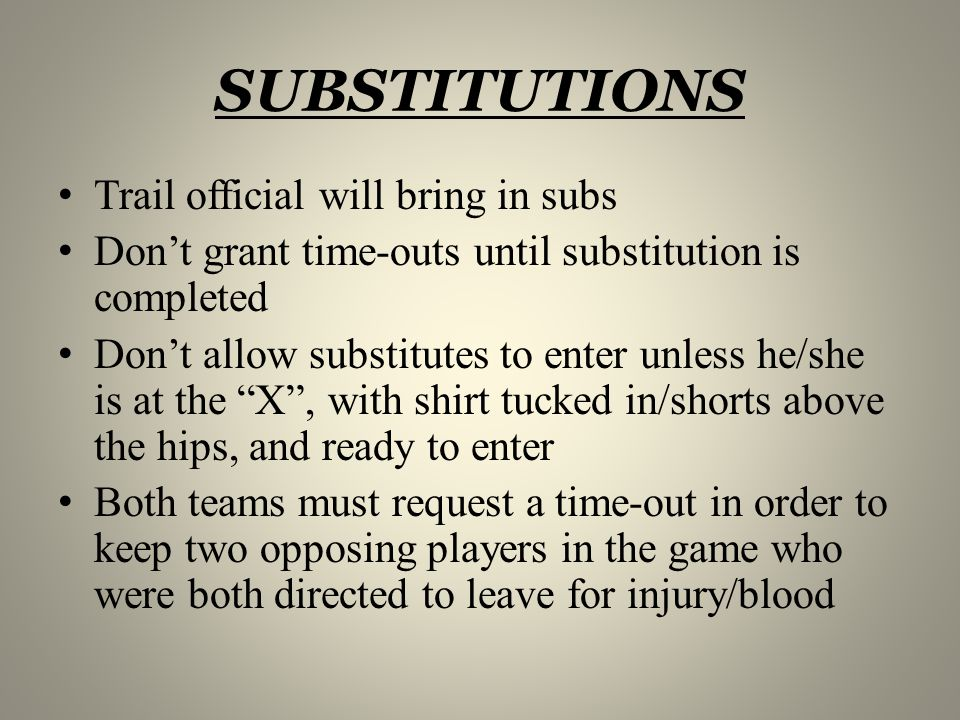 SUBSTITUTIONS Trail official will bring in subs