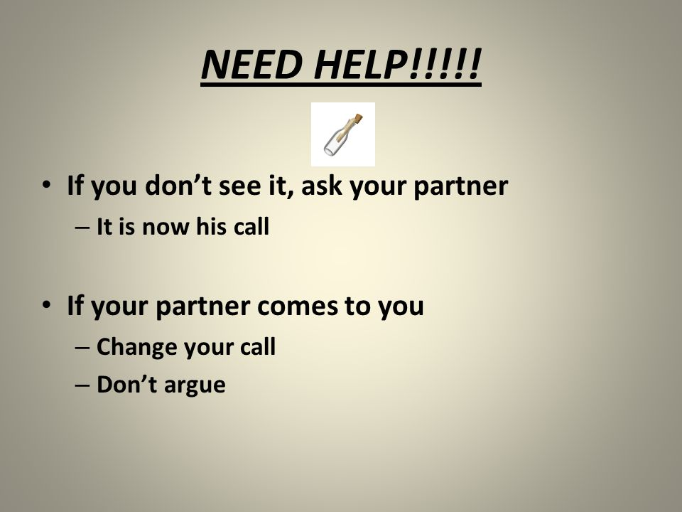 NEED HELP!!!!! If you don't see it, ask your partner