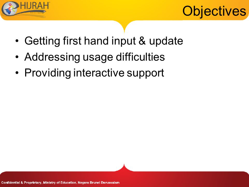 Objectives Getting first hand input & update