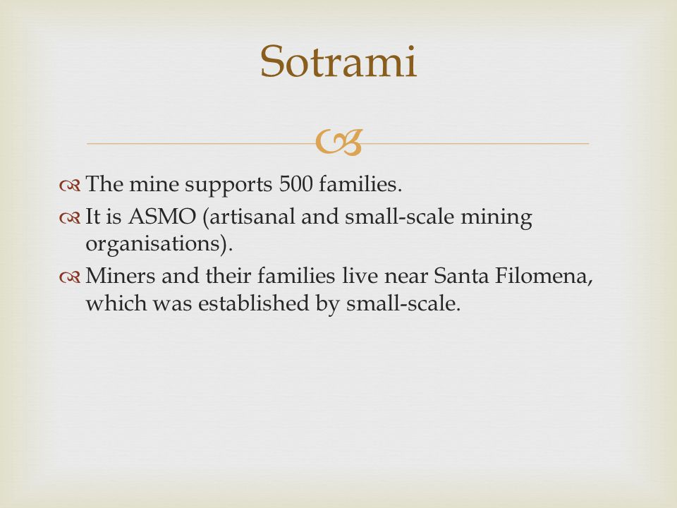 Sotrami The mine supports 500 families.
