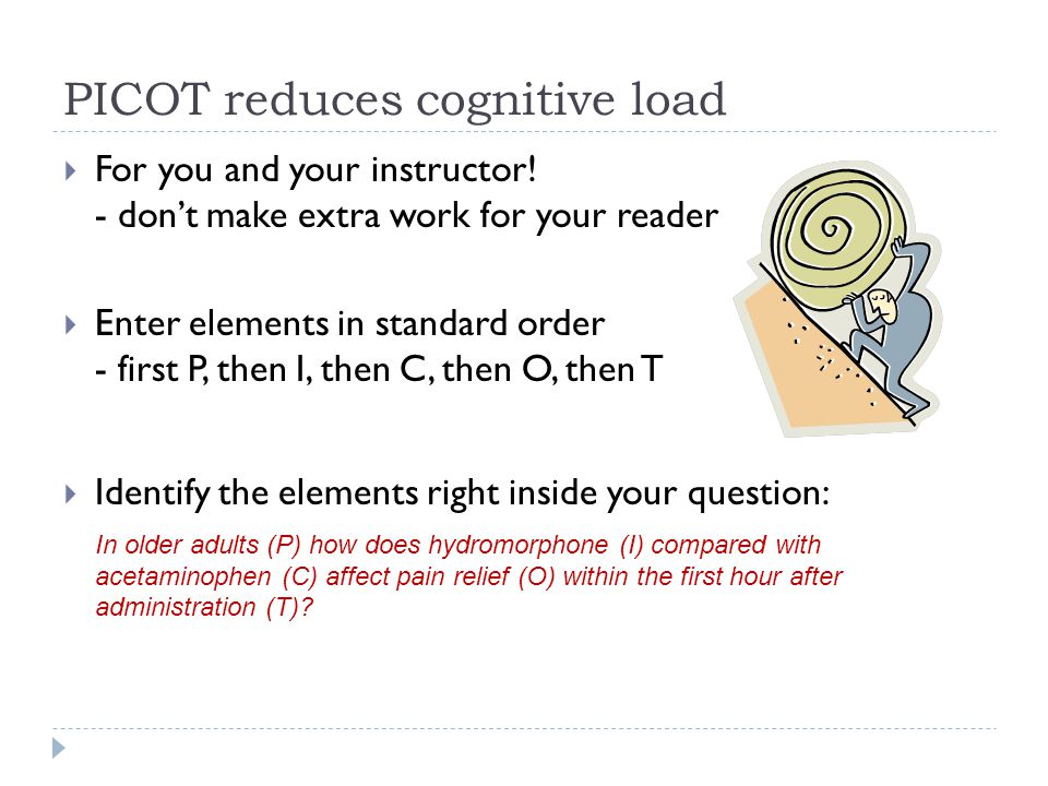 PICOT reduces cognitive load