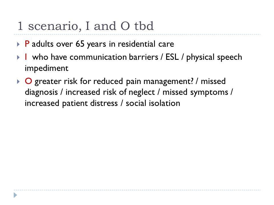 1 scenario, I and O tbd P adults over 65 years in residential care