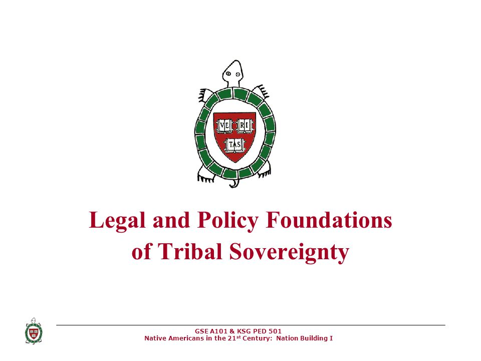 Legal and Policy Foundations of Tribal Sovereignty