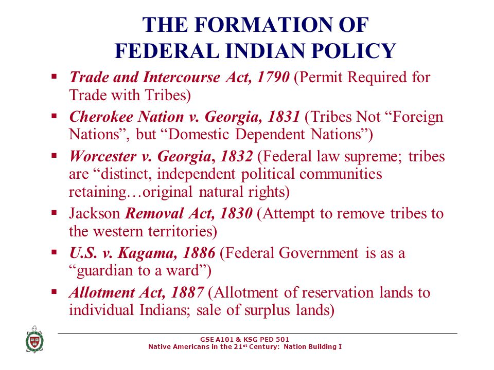 THE FORMATION OF FEDERAL INDIAN POLICY