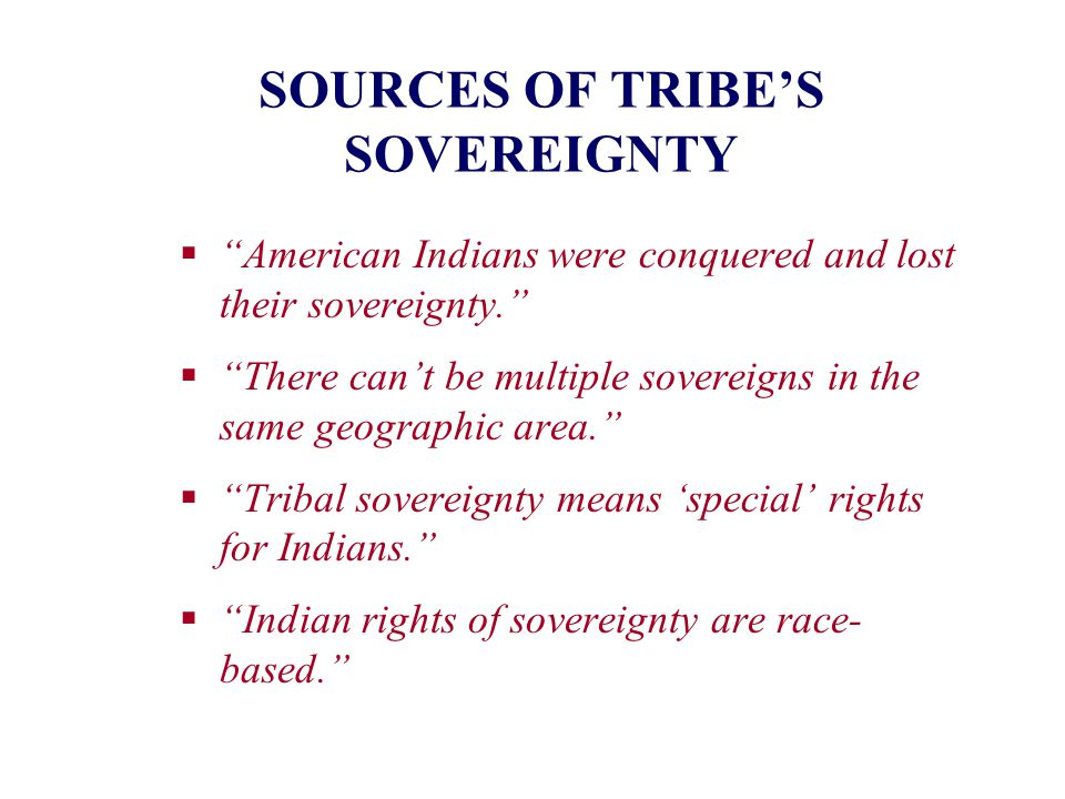 SOURCES OF TRIBE'S SOVEREIGNTY