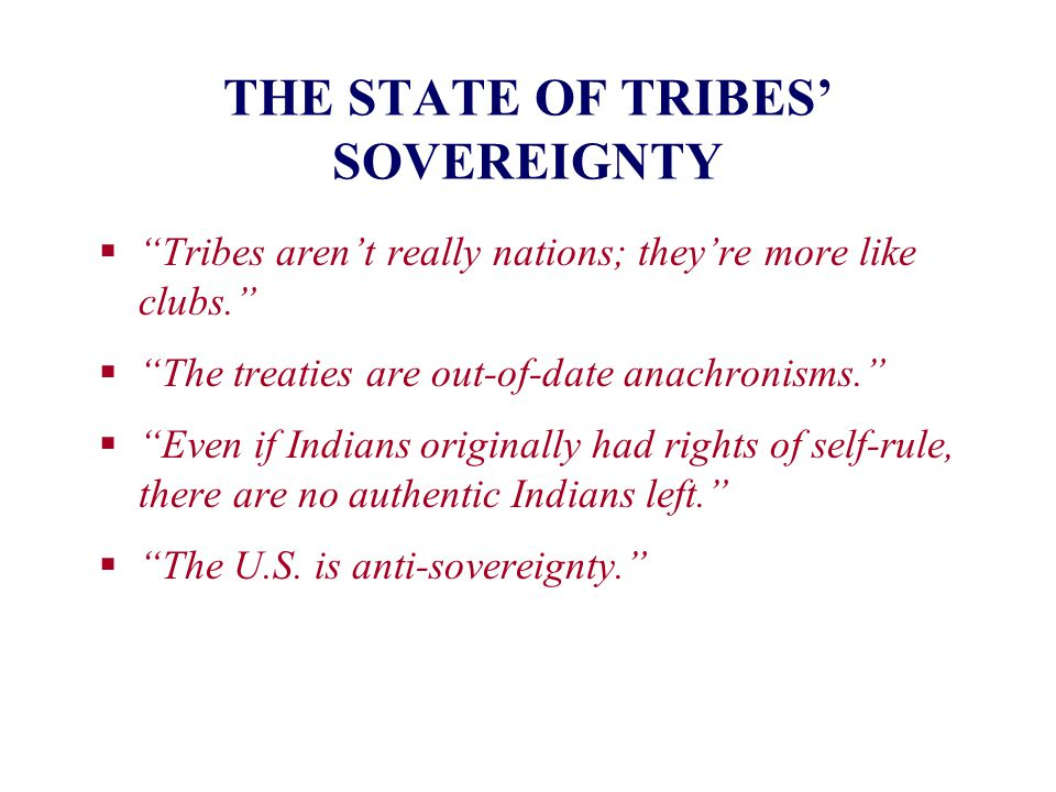 THE STATE OF TRIBES' SOVEREIGNTY