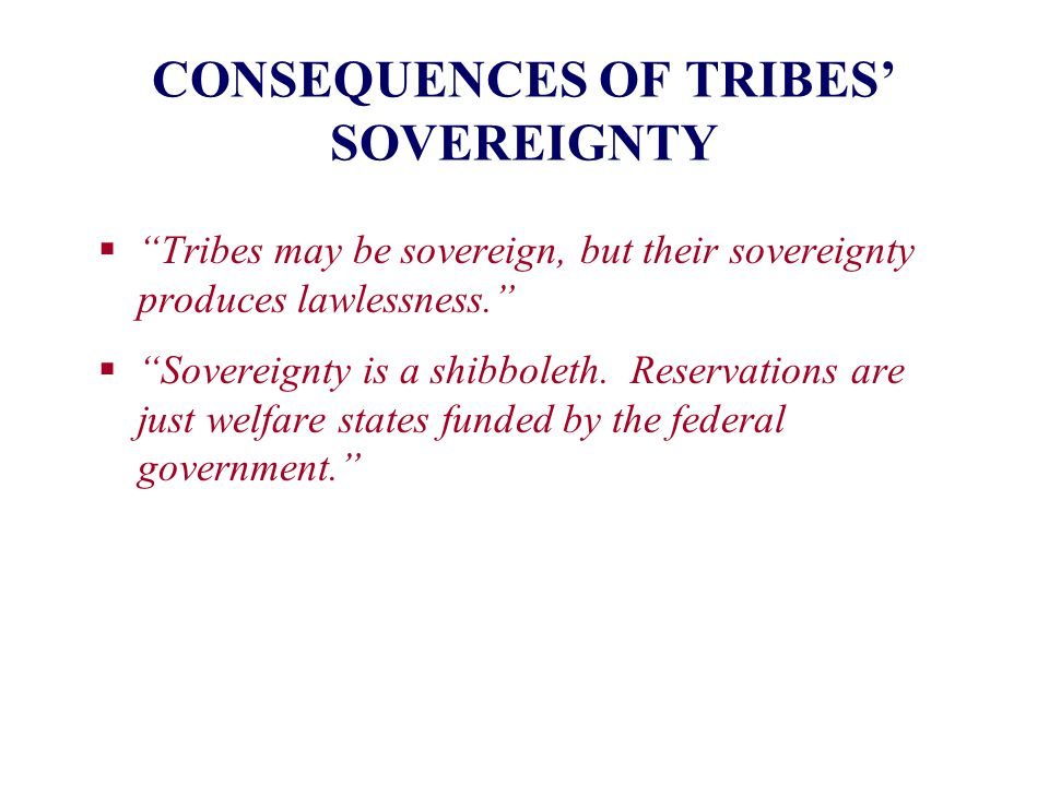 CONSEQUENCES OF TRIBES' SOVEREIGNTY