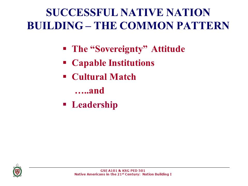 SUCCESSFUL NATIVE NATION BUILDING – THE COMMON PATTERN