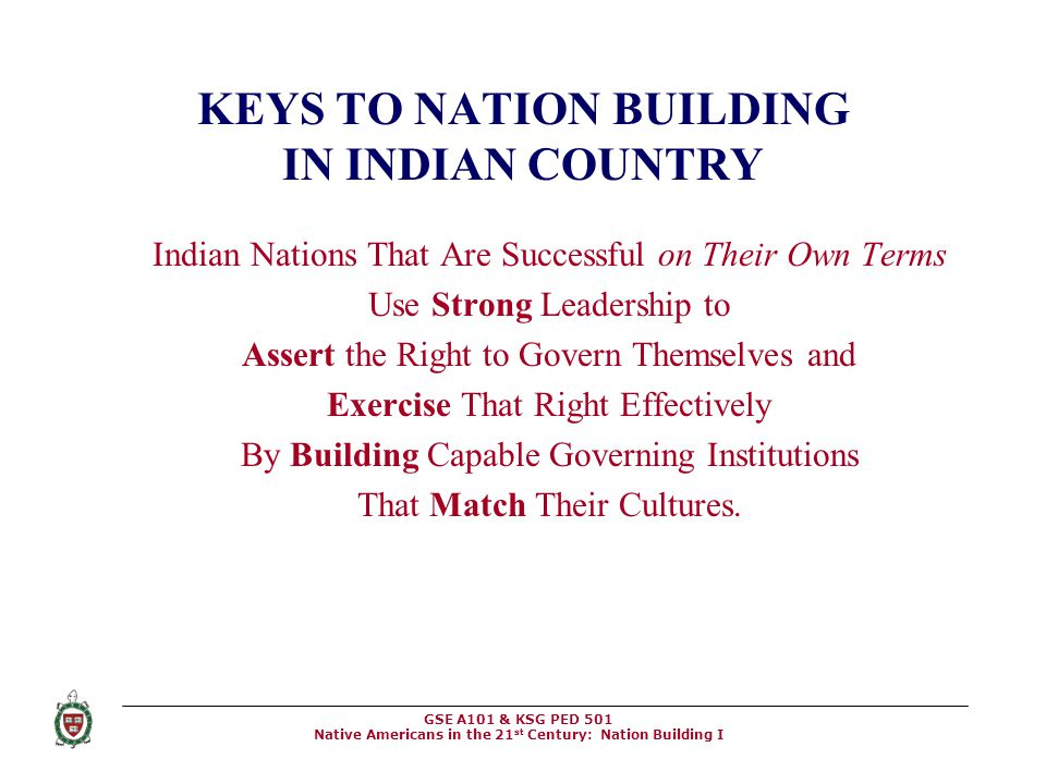 KEYS TO NATION BUILDING IN INDIAN COUNTRY