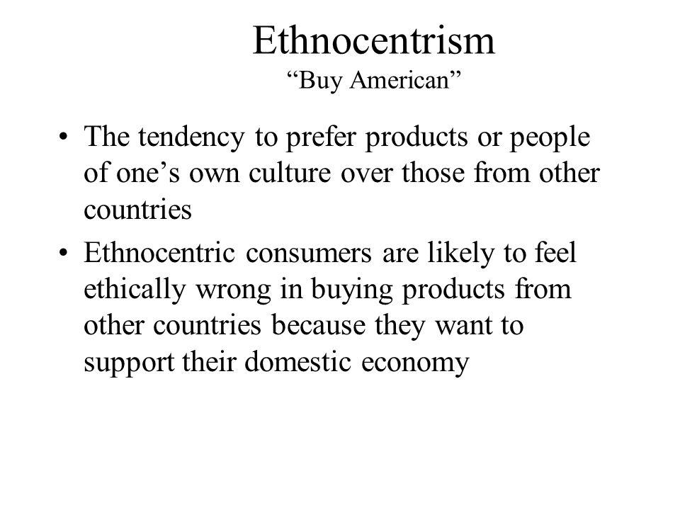 Ethnocentrism Buy American