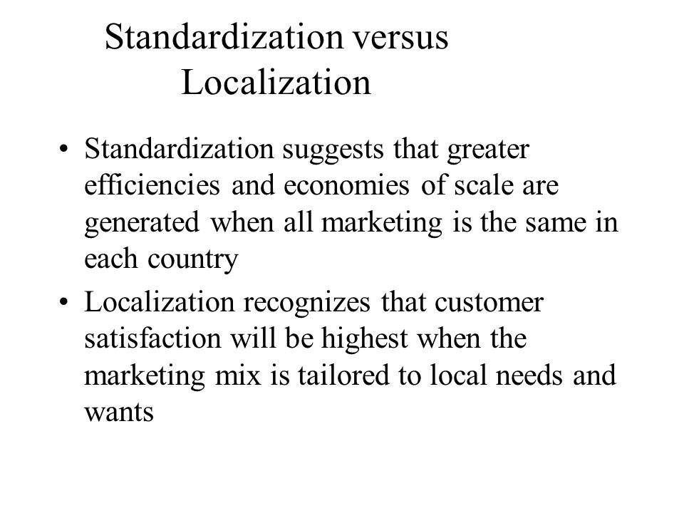 Standardization versus Localization