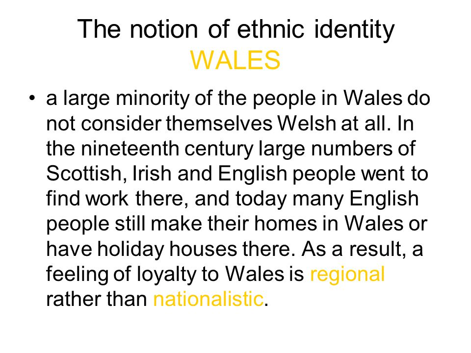 The notion of ethnic identity WALES