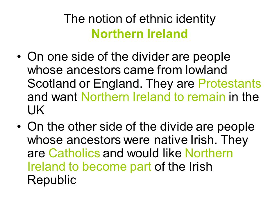 The notion of ethnic identity Northern Ireland
