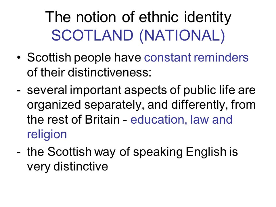 The notion of ethnic identity SCOTLAND (NATIONAL)