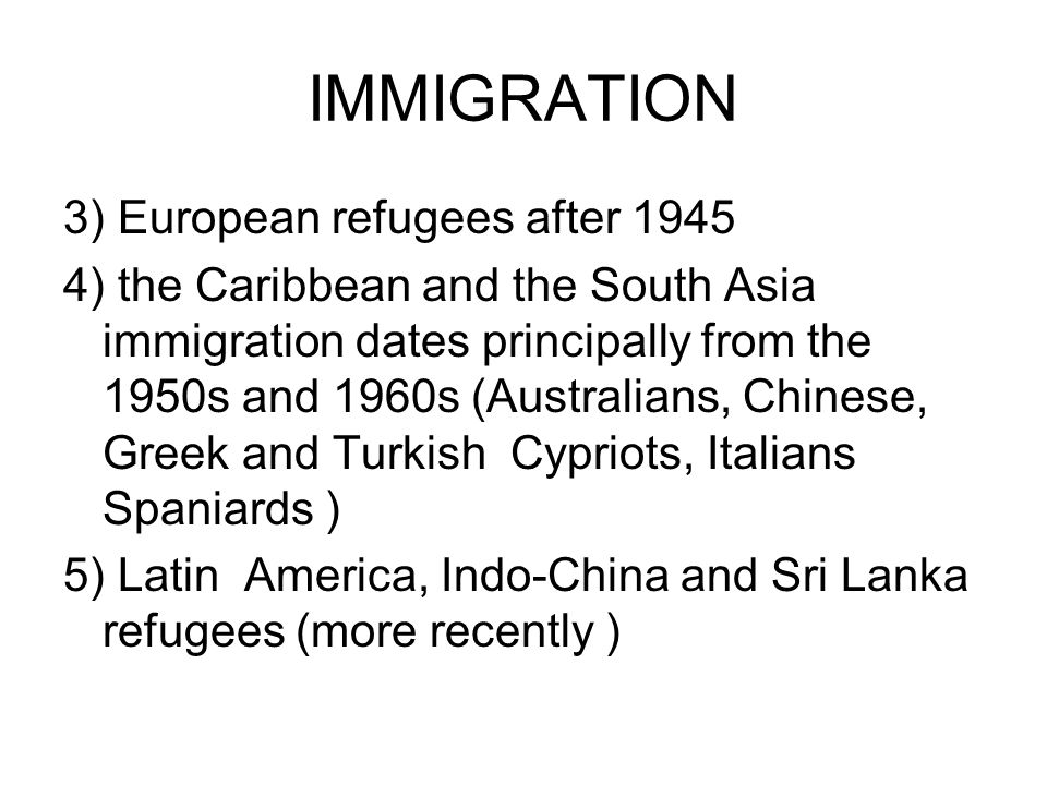 IMMIGRATION 3) European refugees after 1945