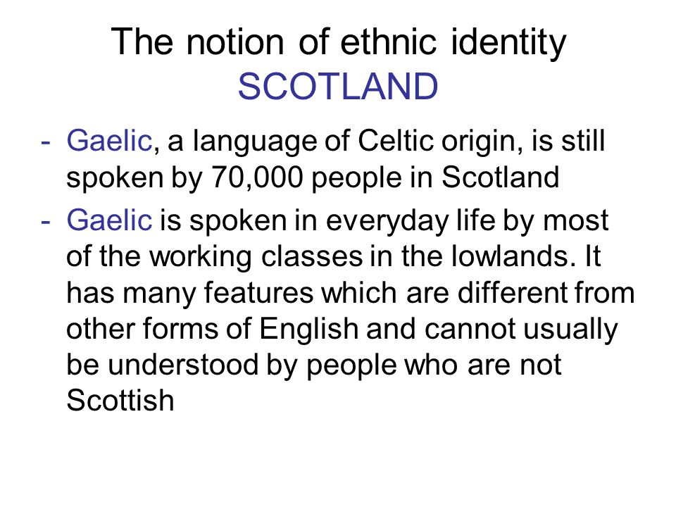 The notion of ethnic identity SCOTLAND