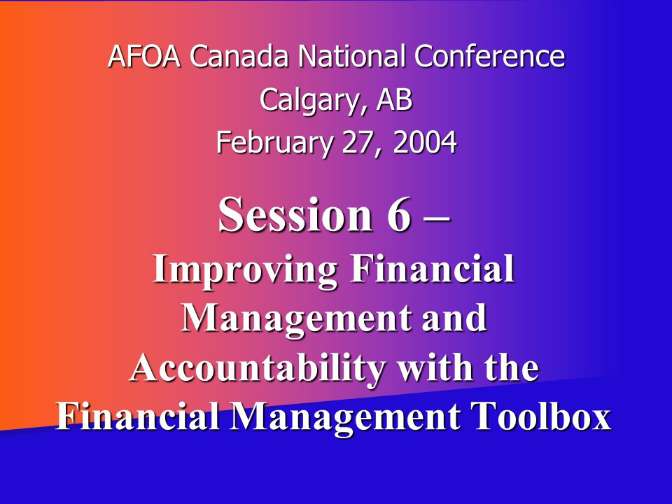 AFOA Canada National Conference Calgary, AB February 27, 2004