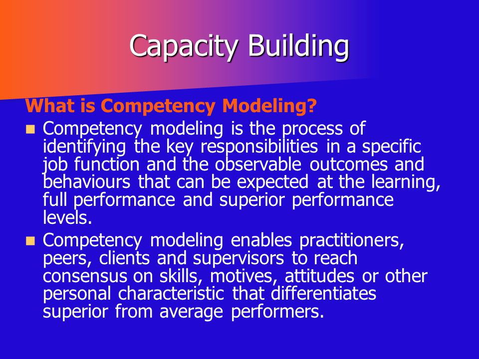 Capacity Building What is Competency Modeling