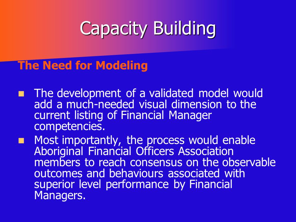 Capacity Building The Need for Modeling
