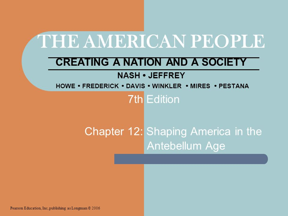 Chapter 12: Shaping America in the