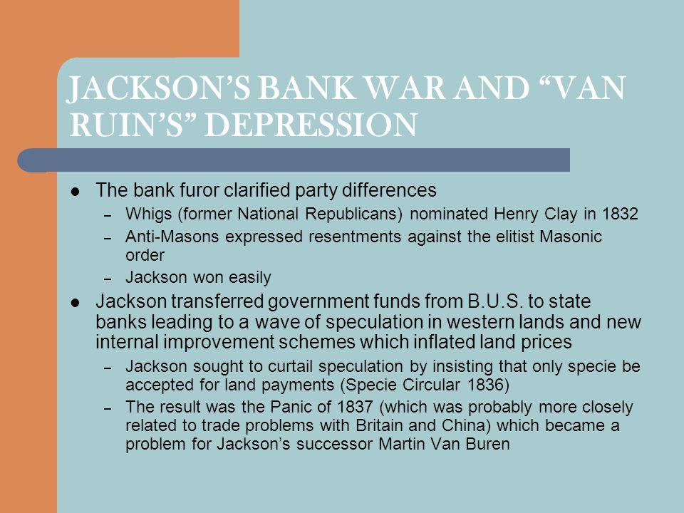 JACKSON'S BANK WAR AND VAN RUIN'S DEPRESSION