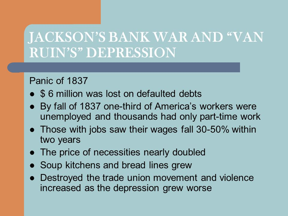 JACKSON'S BANK WAR AND VAN RUIN'S DEPRESSION