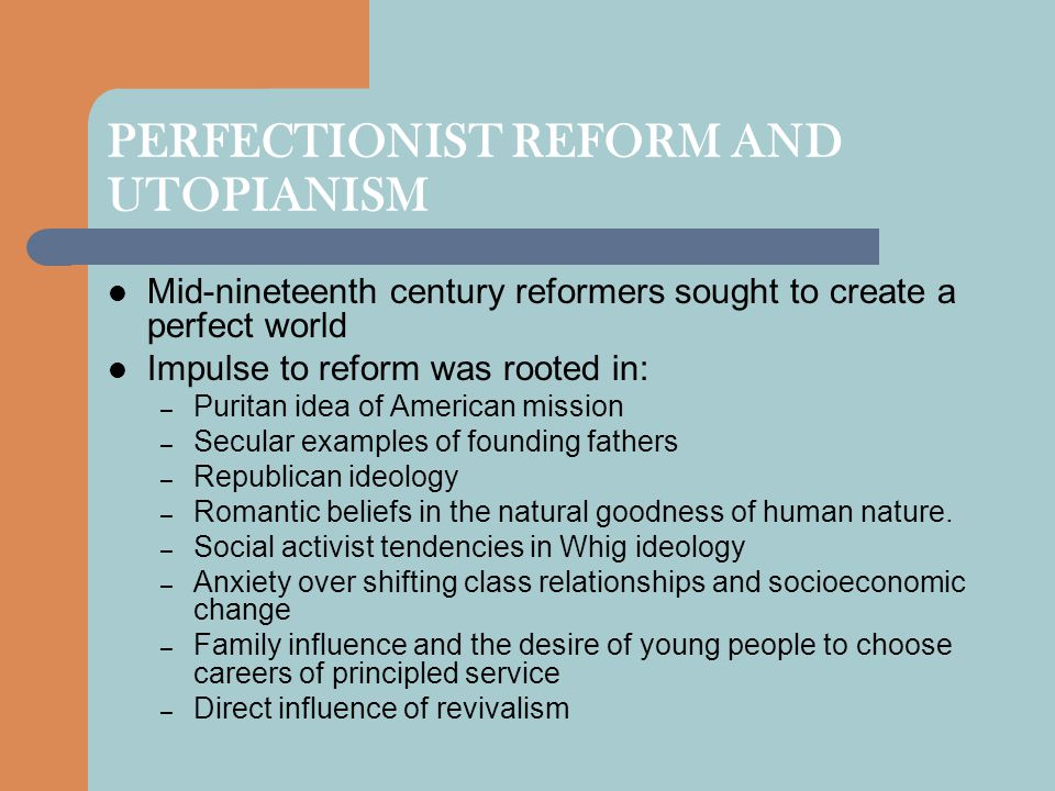 PERFECTIONIST REFORM AND UTOPIANISM