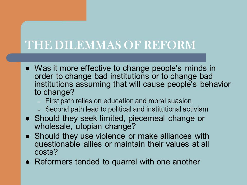 THE DILEMMAS OF REFORM