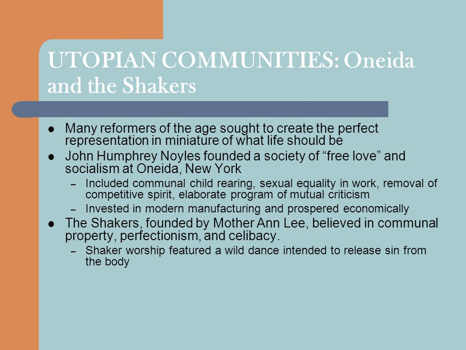 UTOPIAN COMMUNITIES: Oneida and the Shakers