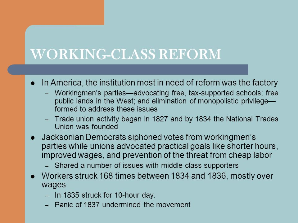 WORKING-CLASS REFORM In America, the institution most in need of reform was the factory.