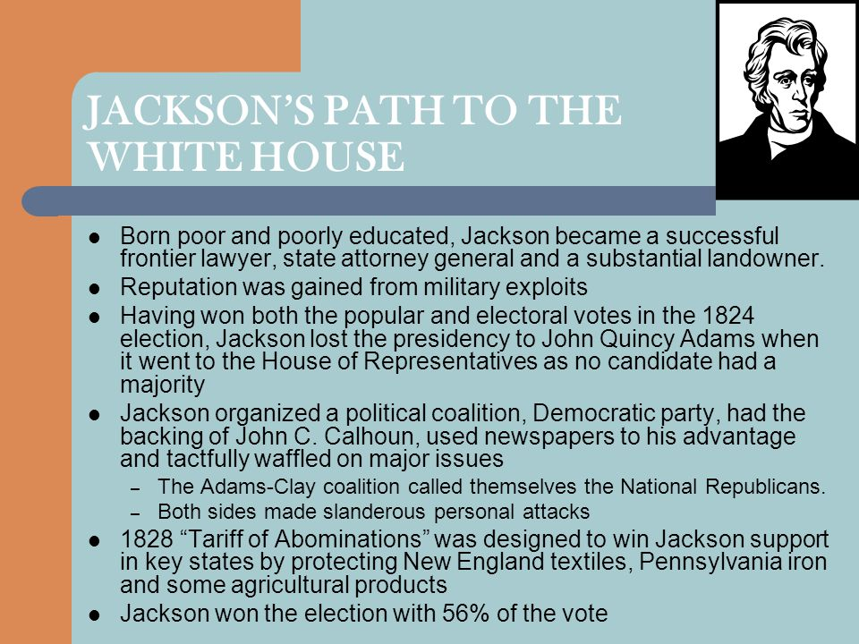 JACKSON'S PATH TO THE WHITE HOUSE