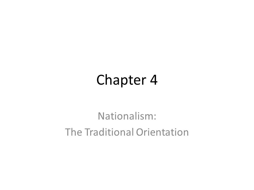 Nationalism: The Traditional Orientation
