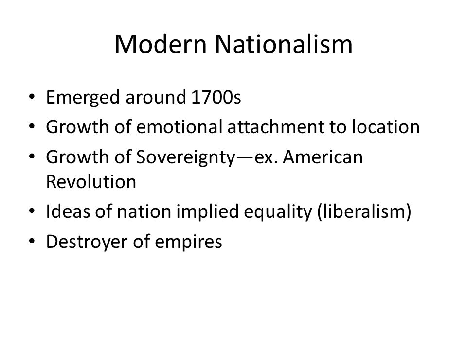 Modern Nationalism Emerged around 1700s